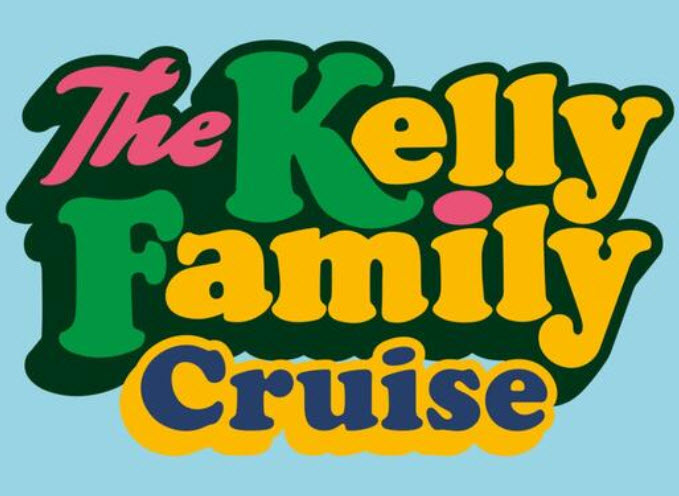 The Kelly Family Cruise