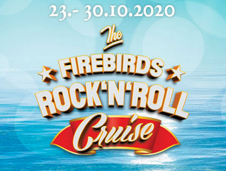 The Firebirds Rock'n'Roll Cruise 2020